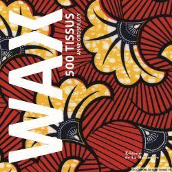 Livre WAX 500 Tissus de Anne Grosfilley